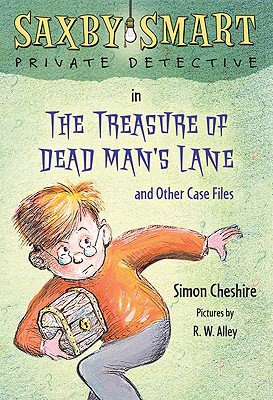 The Treasure of Dead Man's Lane and Other Case Files By Cheshire, Simon/ Alley, R. W. (ILT)