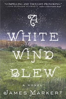 A White Wind Blew By Markert, James